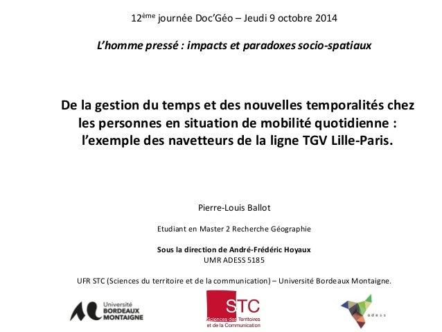 Pierre-Louis Ballot Etudiant en Master 2 Recherche Géographie Sous la direction de André-Frédéric Hoyaux UMR ADESS 5185 UF...