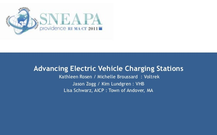 Advancing Electric Vehicle Charging Stations       Kathleen Rosen / Michelle Broussard : Voltrek             Jason Zogg / ...