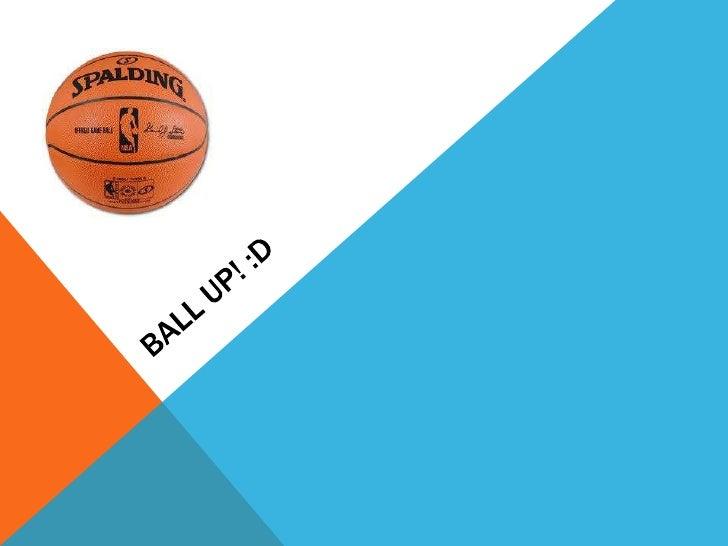 Ball up! 2 2