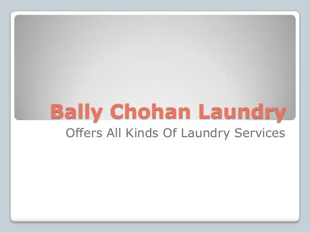 Bally Chohan Laundry Offers All Kinds Of Laundry Services