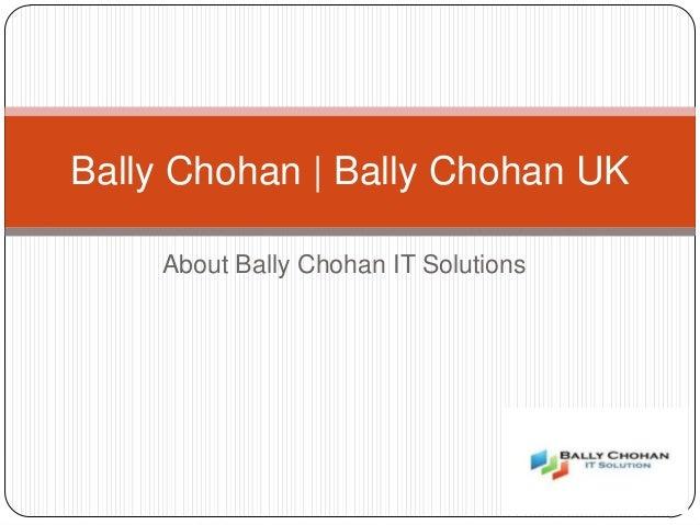 About Bally Chohan IT Solutions Bally Chohan | Bally Chohan UK