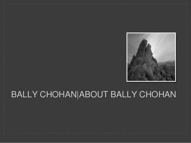 BALLY CHOHAN|ABOUT BALLY CHOHAN