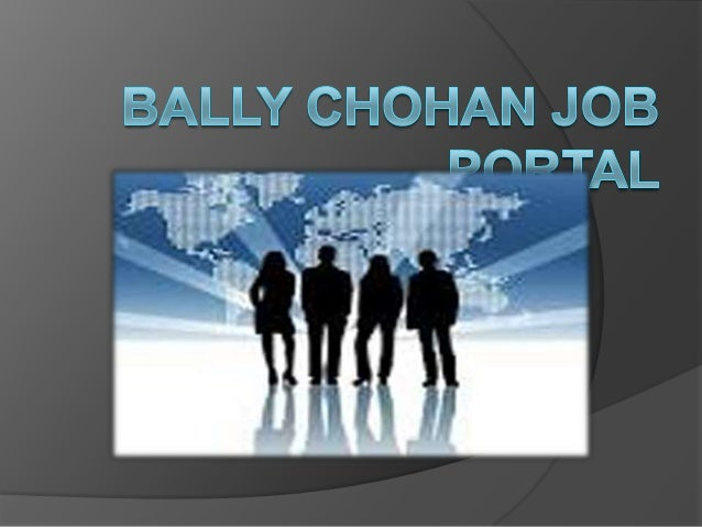 About Us  Bally Chohan Job Portal believe that finding the right job should be easier than splitting an atom. Steeped in ...
