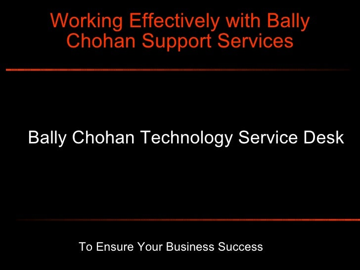 To Ensure Your Business Success   Working Effectively with Bally Chohan Support Services Bally Chohan Technology Service D...