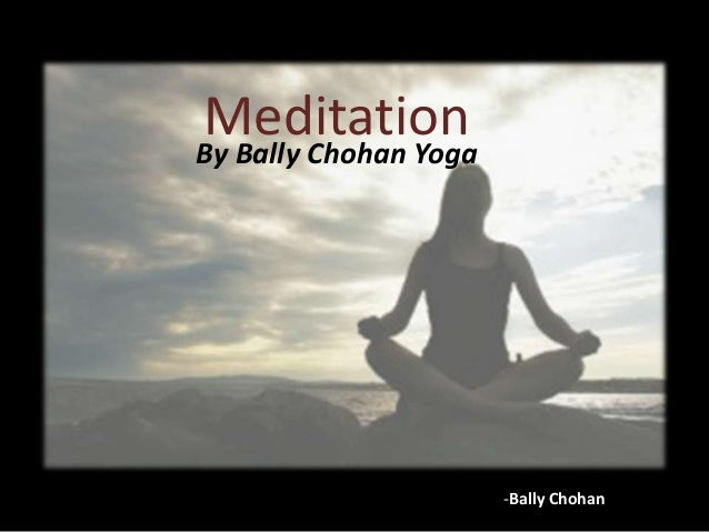 MeditationBy Bally Chohan Yoga -Bally Chohan