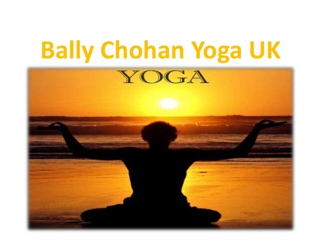 Bally Chohan Yoga UK