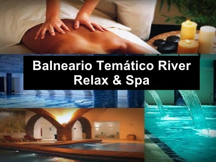Balneario Temático River Relax & Spa