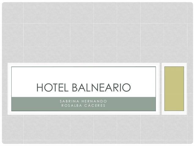HOTEL BALNEARIO SABRINA HERNANDO ROSALBA CÁCERES