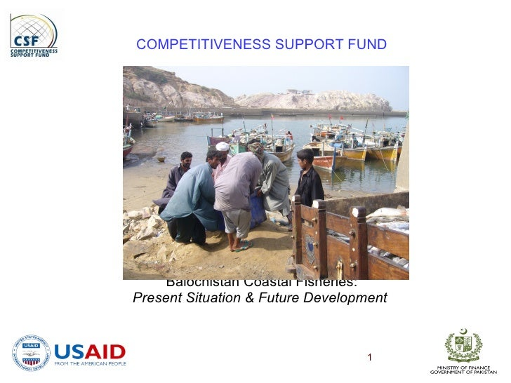 COMPETITIVENESS SUPPORT FUND Balochistan Coastal Fisheries: Present Situation & Future Development