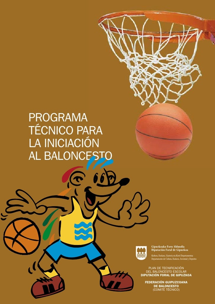 PROGRAMATÉCNICO PARALA INICIACIÓNAL BALONCESTO                     Gipuzkoako Foru Aldundia                     Diputación...