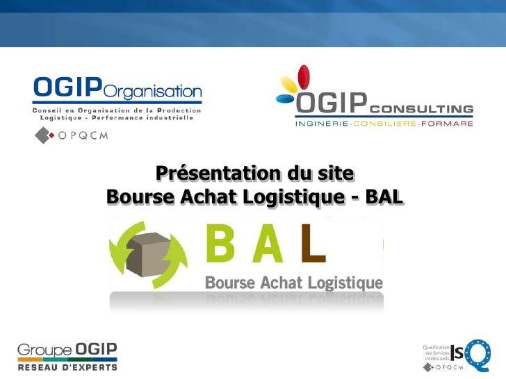 Présentation du siteBourse Achat Logistique - BAL<br />