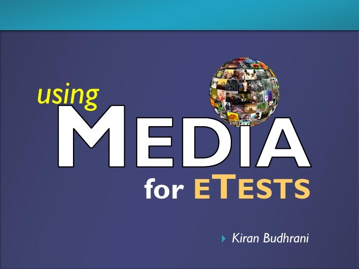 15 ways to use images, audio and video in E-Tests