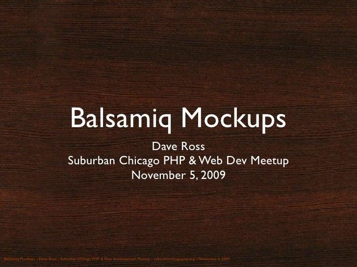 Balsamiq Mockups                                                   Dave Ross                                    Suburban C...