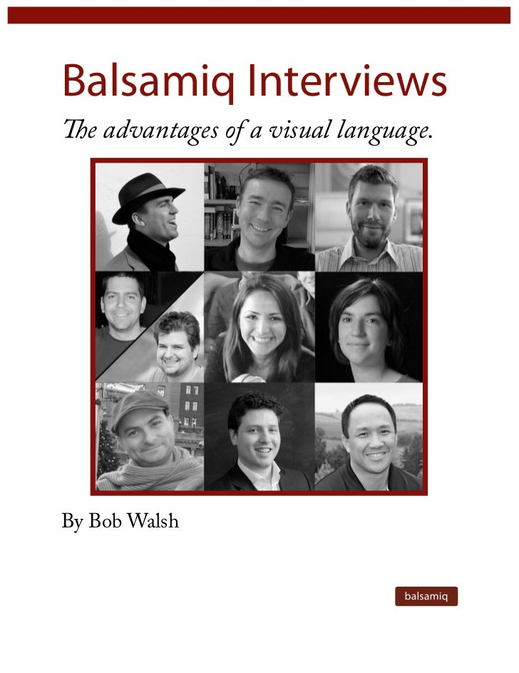 Balsamiq InterviewsThe advantages of a visual language.By Bob Walsh