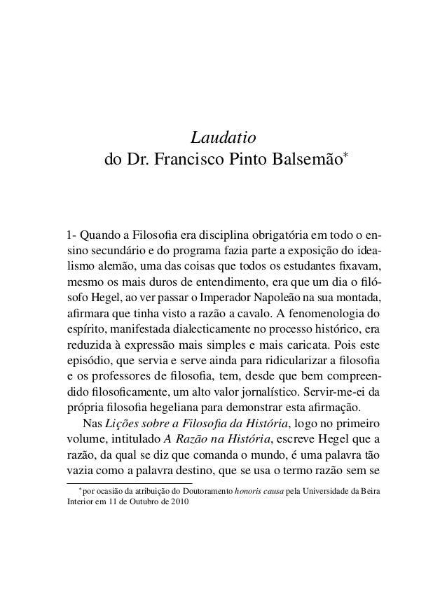 Laudatio do Dr. Francisco Pinto Balsemão∗ 1- Quando a Filosofia era disciplina obrigatória em todo o en- sino secundário e ...