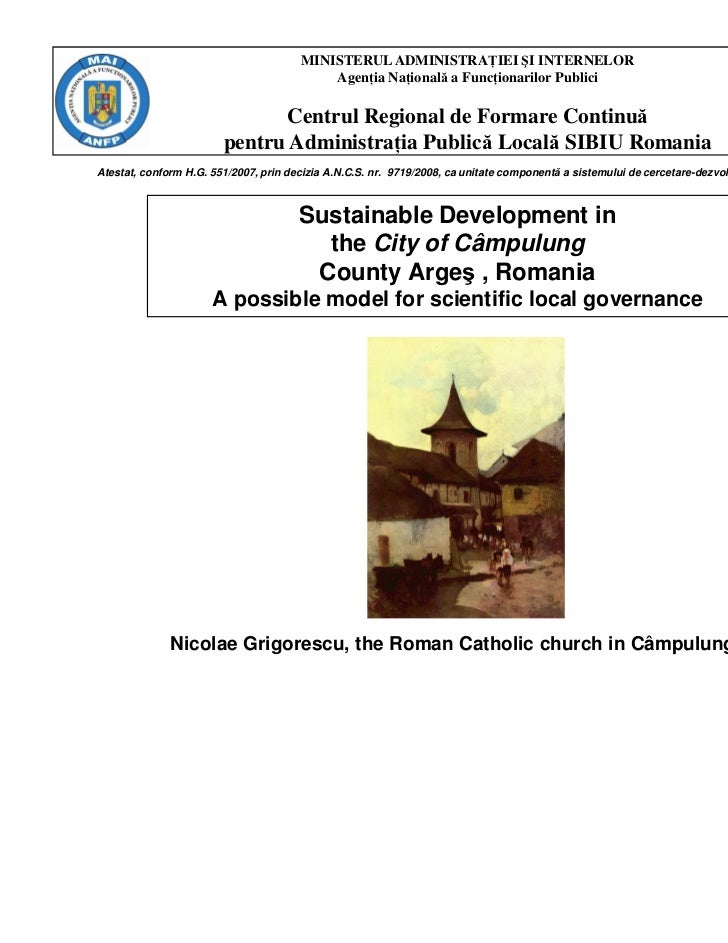 """""""Sustainable Development in the City of Campulung, Romania. A possible model for scientific local governance"""" by M.Baltador, Regional Training Centre for the Local Public Administration Sibiu"""