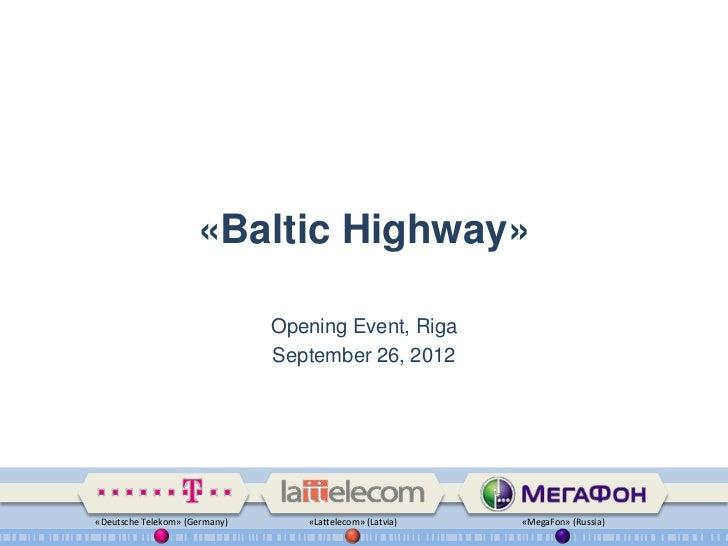 «Baltic Highway»                               Opening Event, Riga                               September 26, 2012«Deutsc...