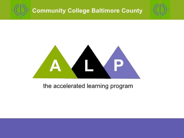 the accelerated learning program <ul><li>why we developed ALP </li></ul><ul><li>what ALP is </li></ul><ul><li>results </li...