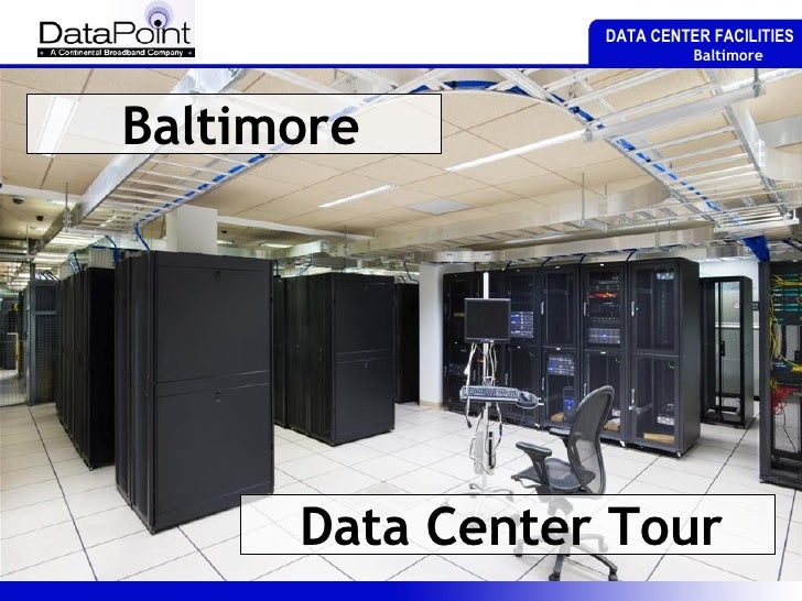 DATA CENTER FACILITIES   Baltimore   Baltimore Data Center Tour