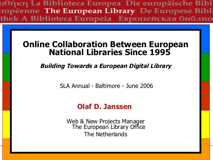 Online Collaboration Between European National Libraries Since 1995 Building Towards a European Digital Library SLA Annual...