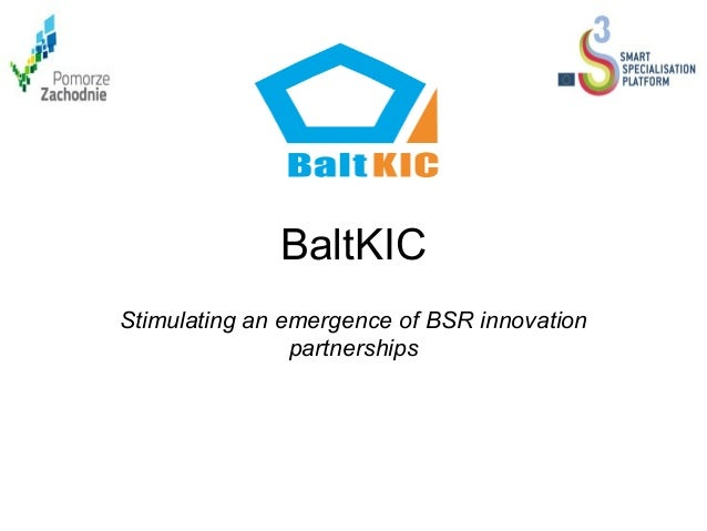BaltKIC Stimulating an emergence of BSR innovation partnerships