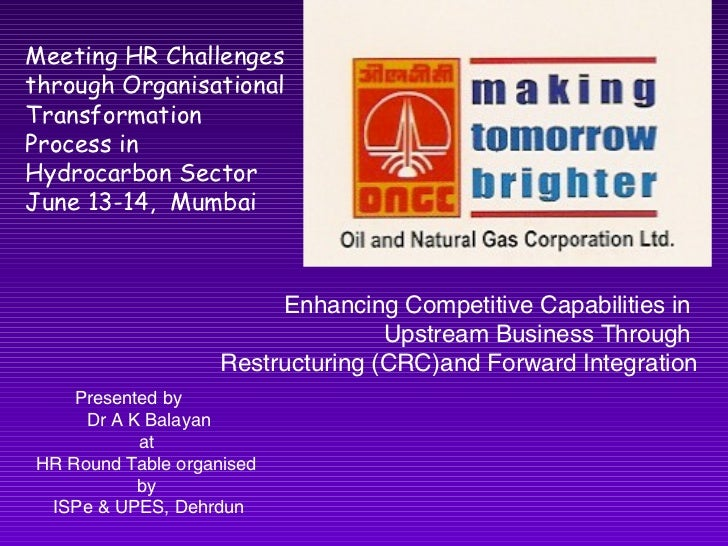 Meeting HR Challenges through Organisational Transformation Process in Hydrocarbon Sector June 13-14,  Mumbai Enhancing Co...