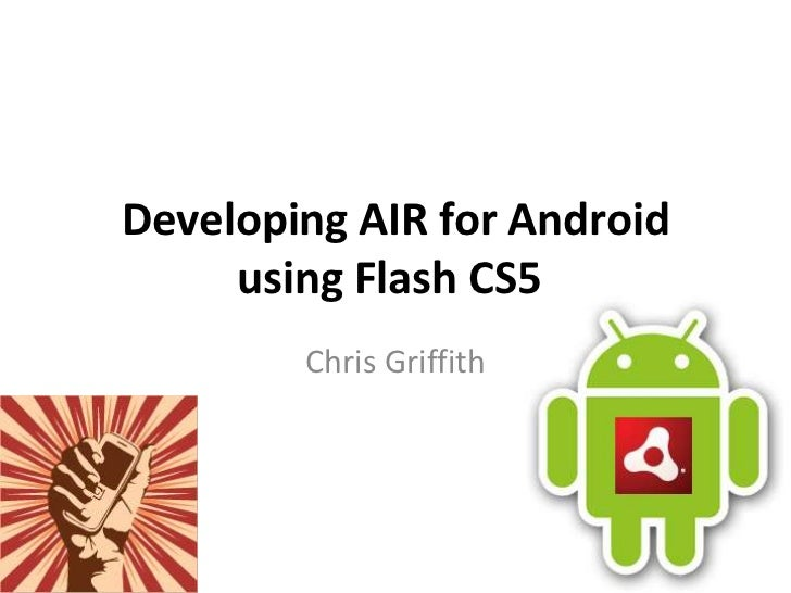 Developing AIR for Android with Flash Professional CS5