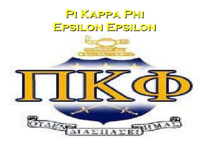 <ul>Pi Kappa Phi Epsilon Epsilon </ul>