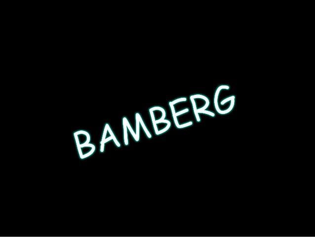 •Bamberg ist eine kreisfreie Stadt im bayerischen Regierungsbezirk Oberfranken und Standort des Landratsamtes Bamberg . •B...