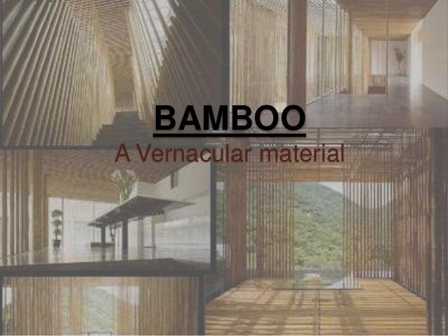 BAMBOO A Vernacular material
