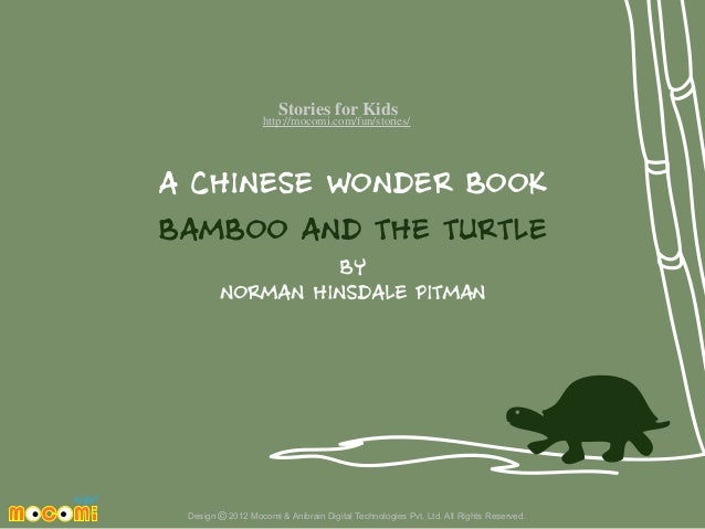 Stories for Kids  http://mocomi.com/fun/stories/  A CHINESE WONDER BOOK BAMBOO AND THE TURTLE BY NORMAN HINSDALE PITMAN  D...