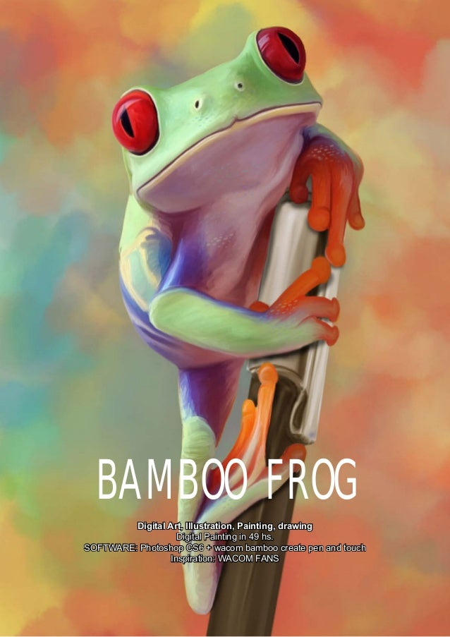 BAMBOO FROG Digital Art, Illustration, Painting, drawing Digital Painting in 49 hs. SOFTWARE: Photoshop CS6 + wacom bamboo...
