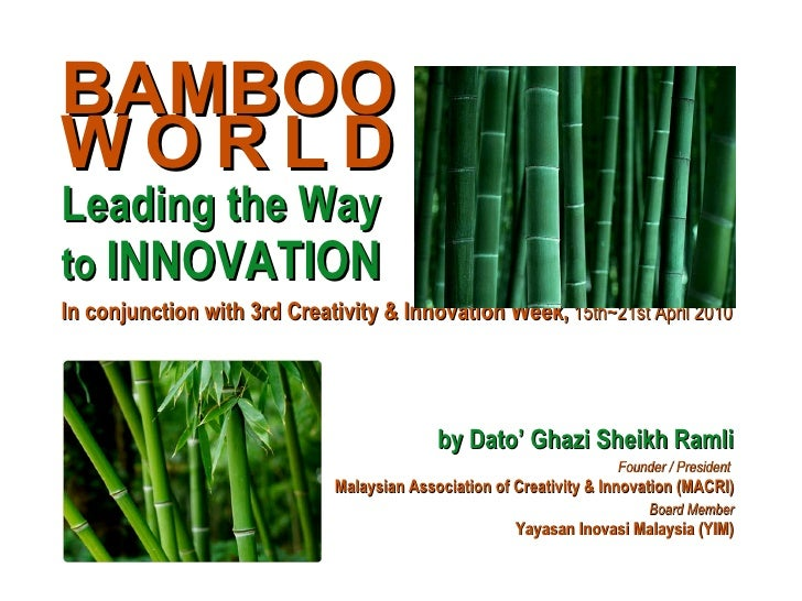 BAMBOO  W   O   R   L   D   Leading the Way   to  INNOVATION In conjunction with 3rd Creativity & Innovation Week,   15th~...