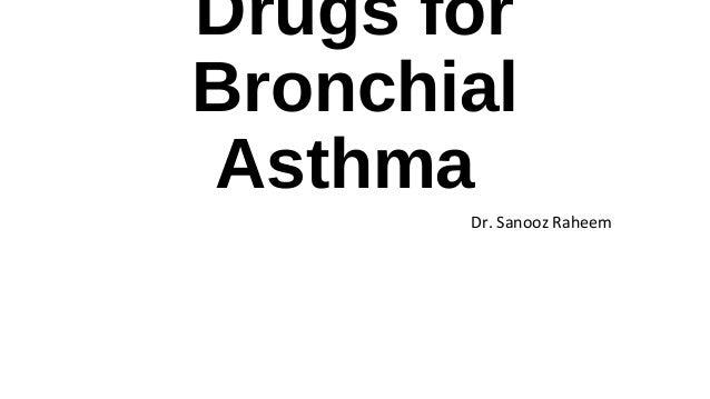 Brochial asthma drugs