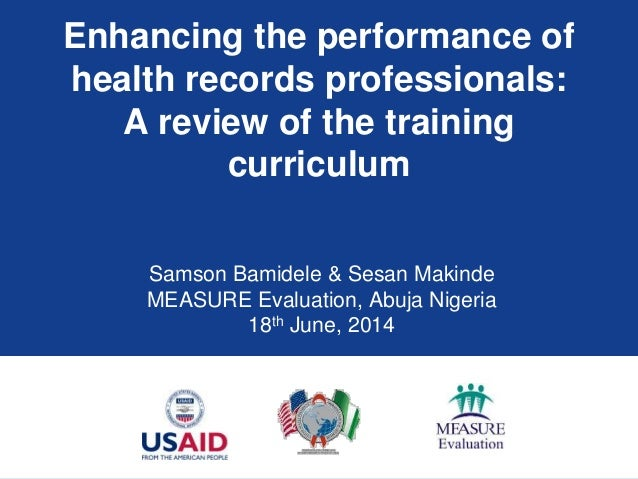 Enhancing the performance of health records professionals: A review of the training curriculum Samson Bamidele & Sesan Mak...
