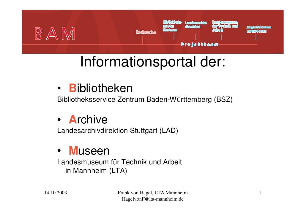 Informationsportal der:      • Bibliotheken      Bibliotheksservice Zentrum Baden-Württemberg (BSZ)       • Archive      L...