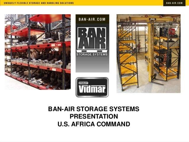 BAN-AIR STORAGE SYSTEMS      PRESENTATION  U.S. AFRICA COMMAND