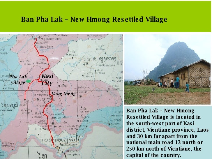 Ban Pha Lak – New Hmong Resettled Village Ban Pha Lak – New Hmong Resettled Village  is located in the south-west part of ...