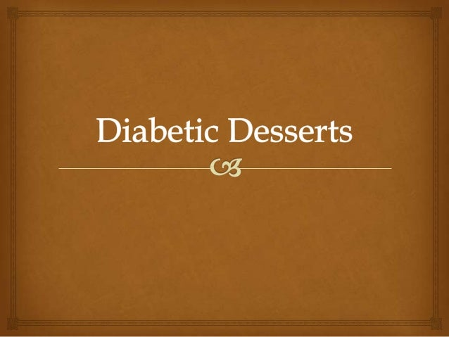  In the olden days, desserts, the course enjoyed post mealtime used to be a simpleserving of fruit or bread sweetened wi...