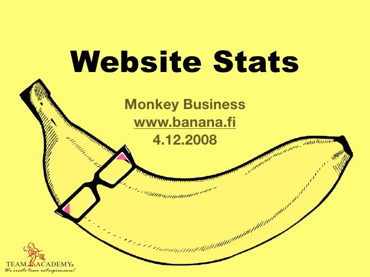 Website Stats                                 Monkey Business                                  www.banana.fi               ...