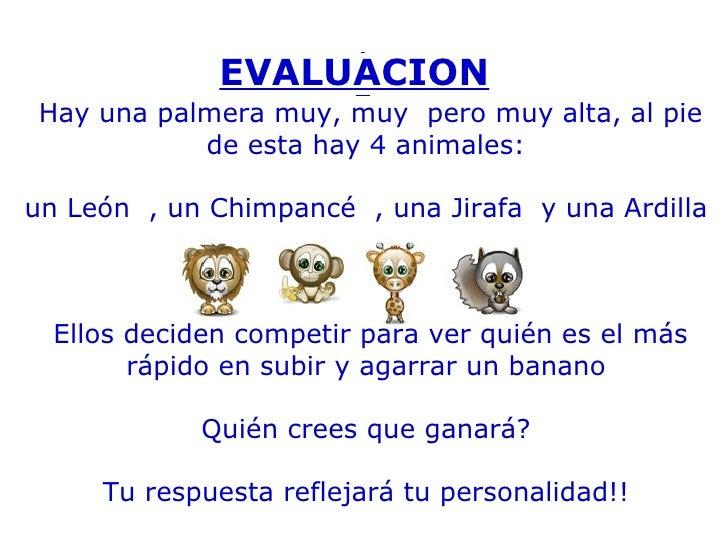EVALUACION     Hay una palmera muy, muy pero muy alta, al pie de esta hay 4 animales:  un León  , un Chimpancé  , una ...