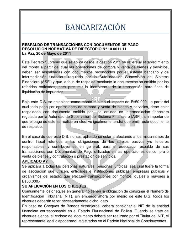 BANCARIZACIÓNRESPALDO DE TRANSACCIONES CON DOCUMENTOS DE PAGORESOLUCIÓN NORMATIVA DE DIRECTORIO Nº 10.0011.11La Paz, 20 de...