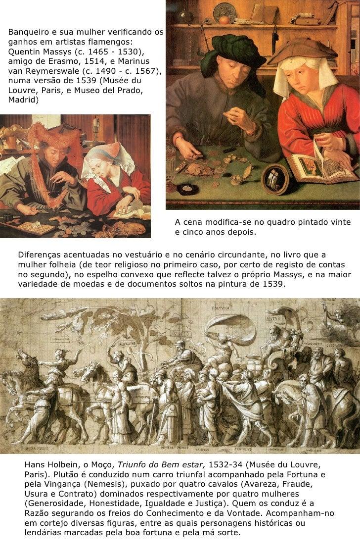 Banqueiro e sua mulher verificando osganhos em artistas flamengos:Quentin Massys (c. 1465 - 1530),amigo de Erasmo, 1514, e...