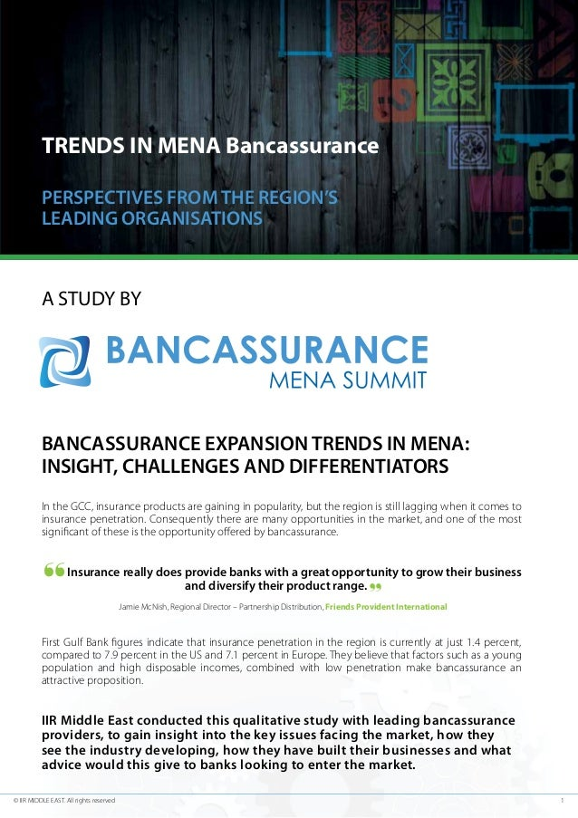 TRENDS IN MENA Bancassurance PERSPECTIVES FROM THE REGION'S LEADING ORGANISATIONS  A STUDY BY  BANCASSURANCE EXPANSION TRE...