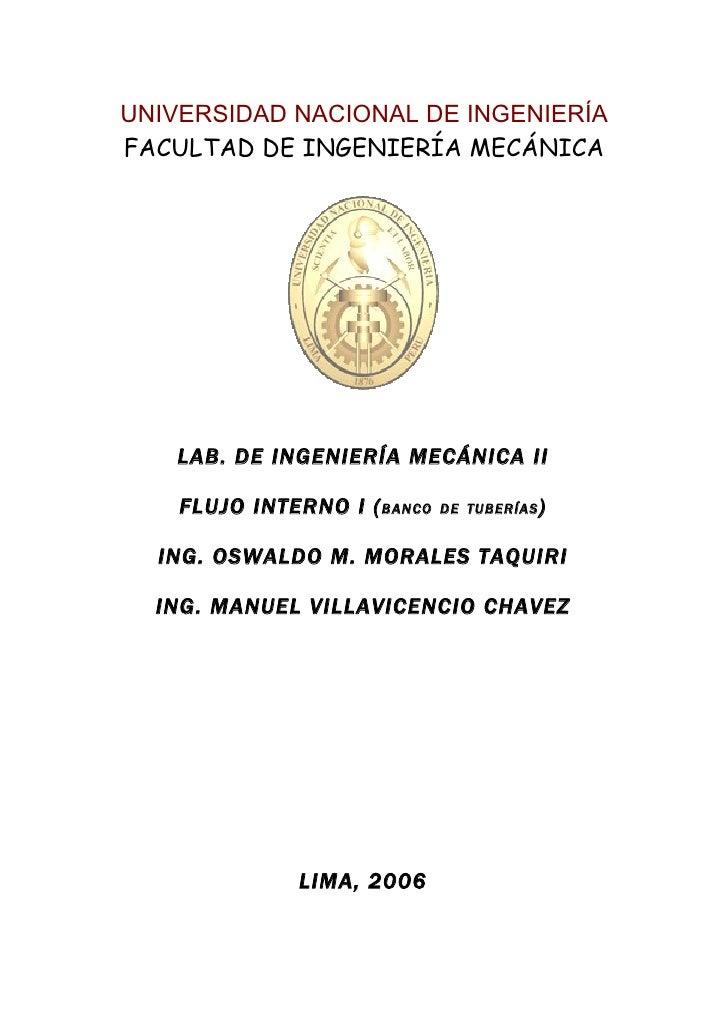 UNIVERSIDAD NACIONAL DE INGENIERÍAFACULTAD DE INGENIERÍA MECÁNICA   LAB. DE INGENIERÍA MECÁNICA II    FLUJO INTERNO I ( BA...