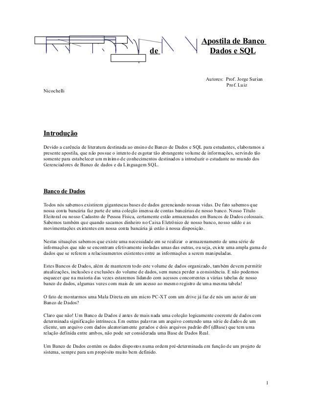 de  Apostila de Banco Dados e SQL  Autores: Prof. Jorge Surian Prof. Luiz Nicochelli  Introdução Devido a carência de lite...