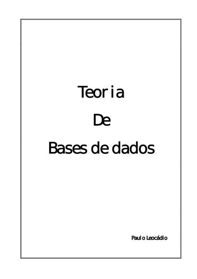 Teoria  De  Bases de dados  Paulo Leocádio