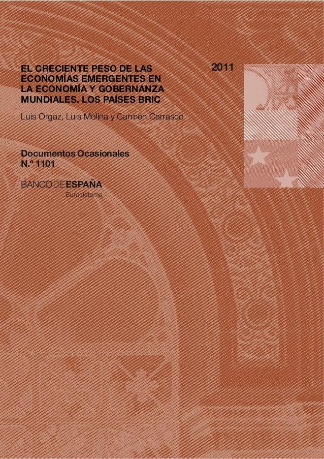 EL CRECIENTE PESO DE LAS ECONOMÍAS EMERGENTES EN LA ECONOMÍA Y GOBERNANZA MUNDIALES. LOS PAÍSES BRIC Documentos Ocasionale...