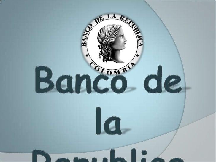 Banco de la Republica de Colombia<br />