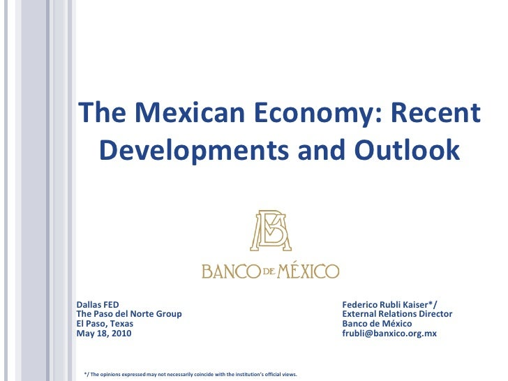 The Mexican Economy: Recent  Developments and Outlook    Dallas FED                                                       ...